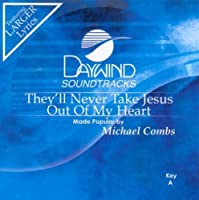 They'll Never Take Jesus Out Of My Heart [Accompaniment/Performance Track] by Made Popular By: Michael Combs