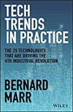 Tech Trends in Practice: The 25 Technologies that are Driving the 4th Industrial Revolution PDF