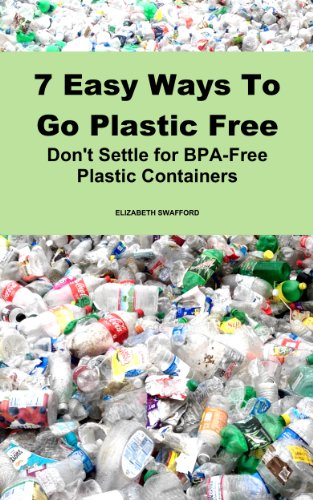 7 Easy Ways To Go Plastic Free: Don't Settle For BPA-Free Plastic Containers
