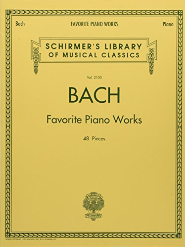 Bach Favorite Piano Works: Schirmer Library of Classics Volume 2100 (Schirmer's Library of Musical Classics)