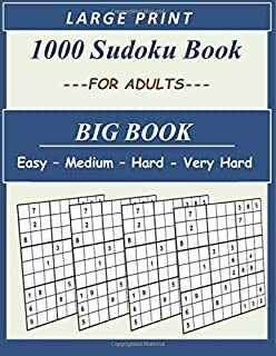 1000 sudoku book For Adults: 1 000 Sudoku puzzles book for adults , 4 levels of difficulty Easy to very hard, brain games sudoku books, adult activity book Sudoku, sudoku large print (8.5 x 11 inch)