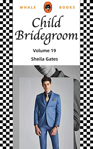 Child Bridegroom Volume 19: The Amazing Son in Law (English Edition)