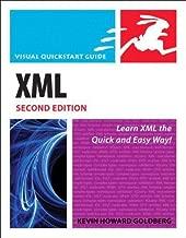 Xml: Visual QuickStart Guide (Visual QuickStart Guides) by Goldberg, Kevin Howard (2008) Paperback