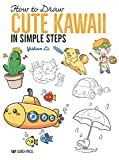 How to Draw: Cute Kawaii: in simple steps (English Edition)