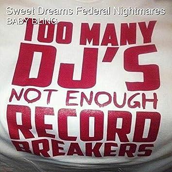 Sweet Dreams Federal Nightmares