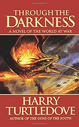 Through the Darkness: A Novel of the World War - and Magic