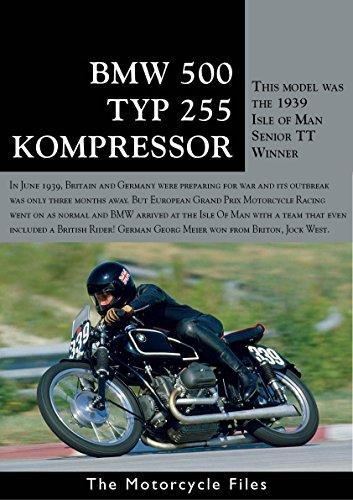 BMW 500 KOMPRESSOR TYP255: The supercharged winner of the 1939 TT (The Motorcycle Files) (English Edition)