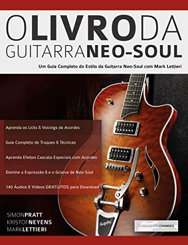 O Método de Guitarra Neo-Soul: Um Guia Completo de Estilo e ...