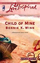 Child of Mine (Rosewood, Texas Series #2) (Larger Print Love Inspired #348) by Bonnie K. Winn (2006-05-01)