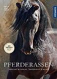 Pferderassen: Herkunft & Eignung, Temperament & Wesen