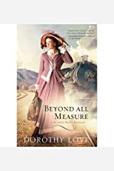 BEYOND ALL MEASURE By Love, Dorothy (Author) Paperback on 31-May-2011 Paperback