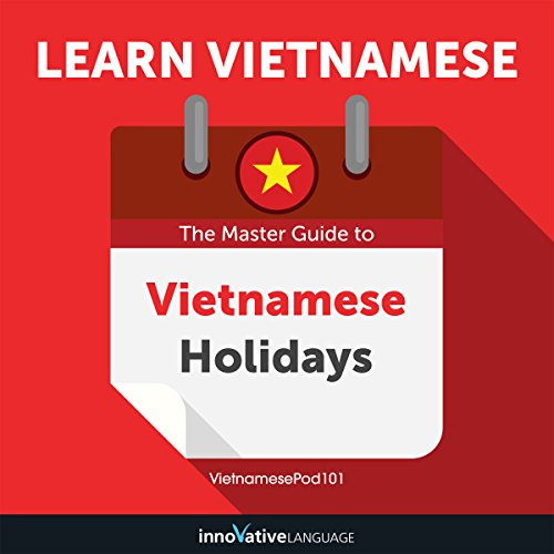 Learn Vietnamese: The Master Guide to Vietnamese Holidays for Beginners audiobook cover art