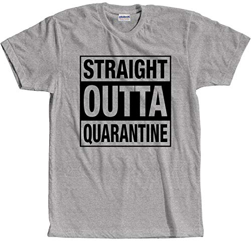 Graphic Novelty Social Distancing Straight Outta Quarantine T-Shirt S Sport Gray