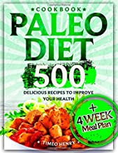 Paleo Diet Cookbook: 500 Delicious Recipes to Improve Your Health