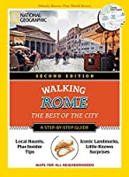 National Geographic Walking Rome, 2nd Edition: The Best of the City (National Geographic Walking Guide)