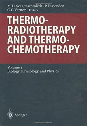 Thermoradiotherapy and Thermochemotherapy: Biology, Physiology, Physics (Medical Radiology)