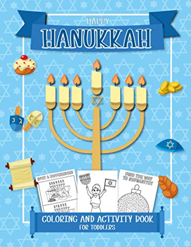 Happy Hanukkah Coloring And Activity Book for Toddlers: A Jewish Holiday Gift For Kids of All Ages with Decorations, Candles, Cards, Ornaments, Menorah and more!