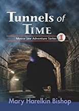 Tunnels of Time (Moose Jaw Adventure Series)