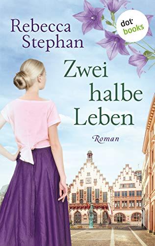 Buchseite und Rezensionen zu 'Zwei halbe Leben: Roman' von Rebecca Stephan