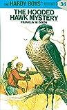 Hardy Boys 34: The Hooded Hawk Mystery (The Hardy Boys)
