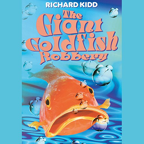 The Giant Goldfish Robbery audiobook cover art