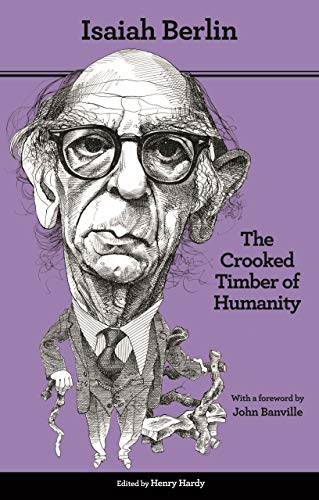 The Crooked Timber of Humanity: Chapters in the History of Ideas - Second Edition (English Edition)