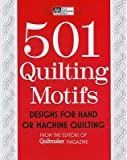 501 Quilting Motifs: Designs for Hand or...