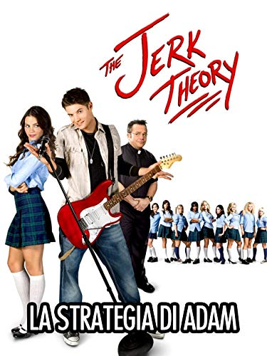 The Jerk Theory - La Strategia Di Adam