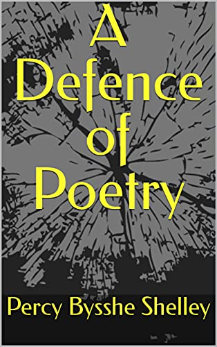 A Defence of Poetry (English Edition)