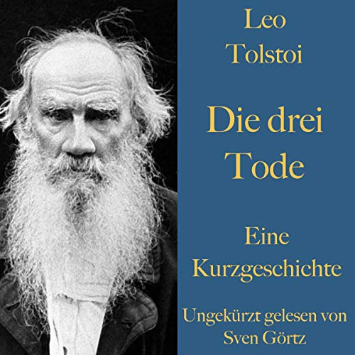 Die drei Tode                   By:                                                                                                                                 Leo Tolstoi                               Narrated by:                                                                                                                                 Sven Görtz                      Length: 40 mins     Not rated yet     Overall 0.0