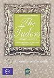 The Tudors. A royal soap opera. Con espansione online