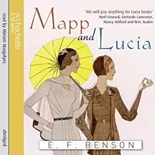 Mapp and Lucia                   By:                                                                                                                                 E. F. Benson                               Narrated by:                                                                                                                                 Miriam Margolyes                      Length: 3 hrs and 37 mins     90 ratings     Overall 4.4