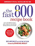 The Fast 800 Recipe Book: Low-carb, Mediterranean style recipes for intermittent fasting