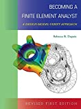 Becoming a Finite Element Analyst: A Design-Model-Verify Approach