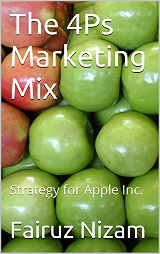 The 4Ps Marketing Mix: Strategy for Apple Inc. (English Edition)