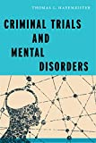 Criminal Trials and Mental Disorders (Psychology and Crime Book 7)