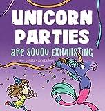 Unicorn Parties Are Soooo Exhausting