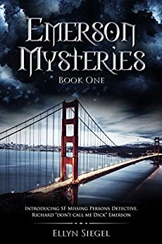 """Emerson Mysteries: Book One: Introducing SF Missing Persons Detective, Richard """"don't call me Dick"""" Emerson. (Emerson Mysteries by Ellyn Siegel 1) by [Ellyn Siegel]"""