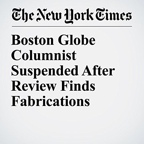 Boston Globe Columnist Suspended After Review Finds Fabrications copertina