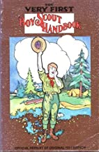 The Very First Boy Scout Handbook (Official Reprint of Original 1911 Edition)