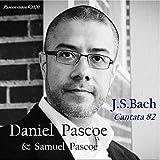 Daniel Pascoe: J.S.Bach Cantata 82