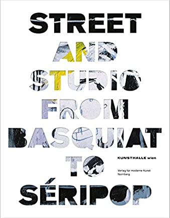 Street and Studio: From Basquiat to Seripop