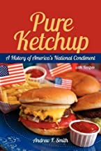 Pure Ketchup: A History of America's National Condiment