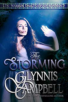 The Storming (The Warrior Daughters of Rivenloch) by [Glynnis Campbell]
