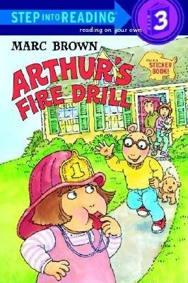Arthur's Fire Drill [With Two Full Pages of Peel-Off Stickers][ARTHURS FIRE DRILL][Paperback]