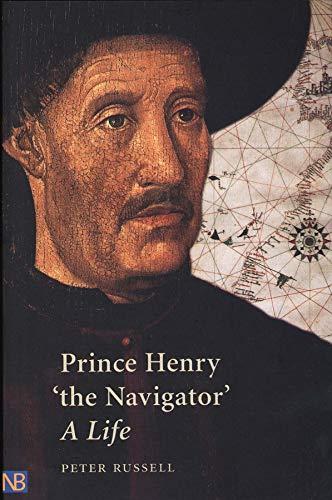 """Prince Henry """"the Navigator"""": A Life (Nota Bene)"""