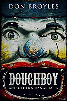 Doughboy: And Other Strange Tales by [Don Broyles]