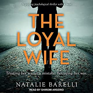 The Loyal Wife                   Written by:                                                                                                                                 Natalie Barelli                               Narrated by:                                                                                                                                 Shiromi Arserio                      Length: 7 hrs and 8 mins     12 ratings     Overall 4.3