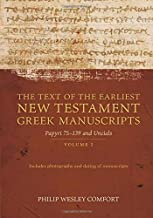The Text of the Earliest New Testament Greek Manuscripts: Volume 2, Papyri 75―139 and Uncials