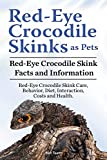 Red Eye Crocodile Skinks as pets. Red Eye Crocodile Skink Facts and Information. Red-Eye Crocodile Skink Care, Behavior, Diet, Interaction, Costs and Health.
